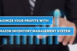 使用Amazon库存管理系统最大化您的利润