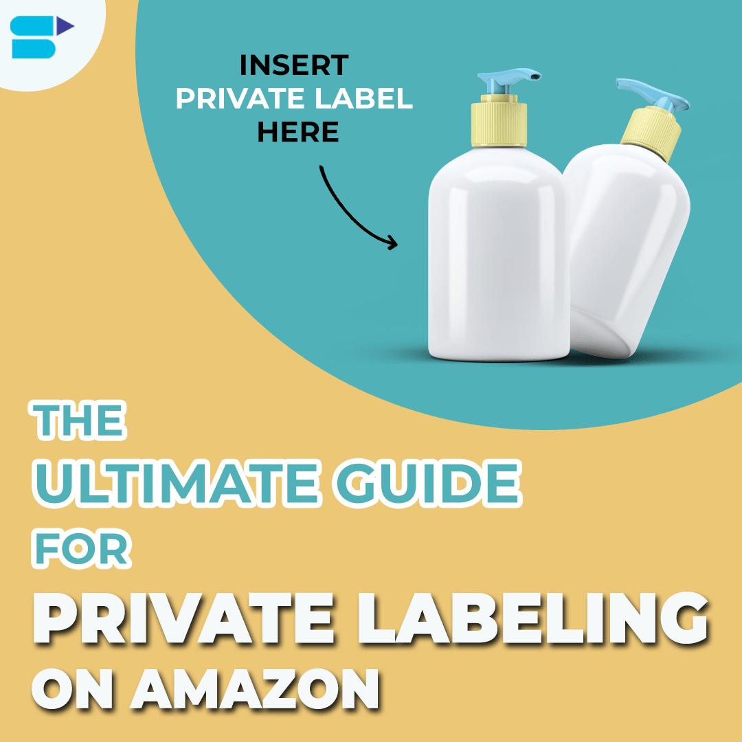 2020年在亚马逊上出售自有品牌产品的终极指南