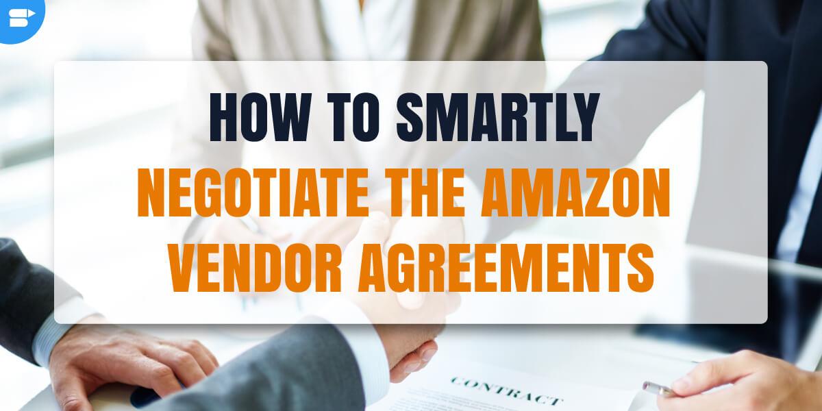 如何巧妙地谈判亚马逊供应商协议